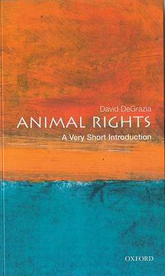 Animal Rights: A Very Short Introduction - Very Short Introductions (Paperback)