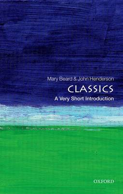 Classics: A Very Short Introduction - Very Short Introductions (Paperback)