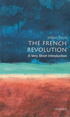 The French Revolution: A Very Short Introduction - Very Short Introductions 54 (Paperback)