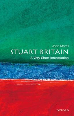 Stuart Britain: A Very Short Introduction - Very Short Introductions (Paperback)
