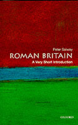 Roman Britain: A Very Short Introduction - Very Short Introductions (Paperback)