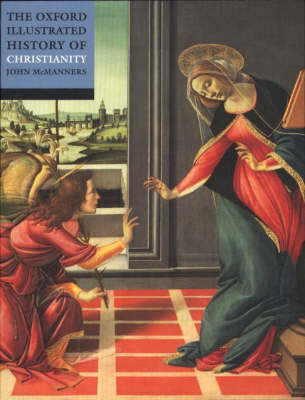 The Oxford Illustrated History of Christianity - Oxford Illustrated History (Paperback)
