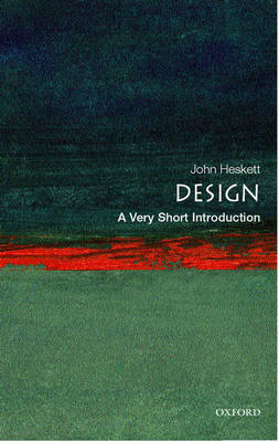 Design: A Very Short Introduction - Very Short Introductions (Paperback)