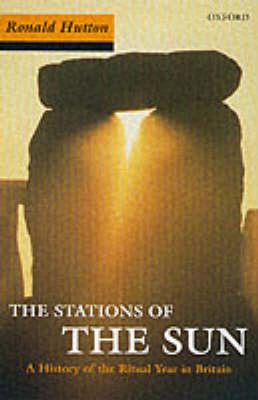 Stations of the Sun: A History of the Ritual Year in Britain (Paperback)