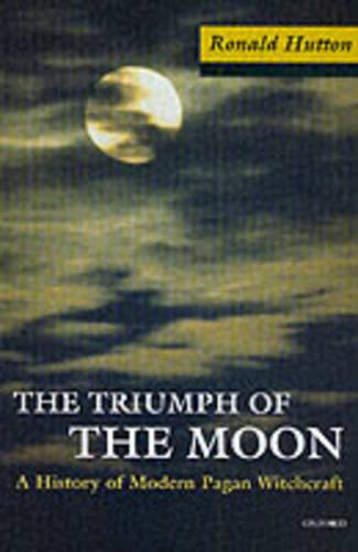 The Triumph of the Moon: A History of Modern Pagan Witchcraft (Paperback)