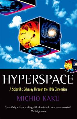 Hyperspace: A Scientific Odyssey through Parallel Universes, Time Warps, and the Tenth Dimension - Oxford Landmark Science (Paperback)