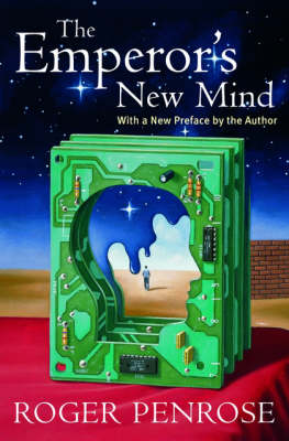 The Emperor's New Mind: Concerning Computers, Minds, and the Laws of Physics - Oxford Landmark Science (Paperback)