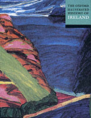 The Oxford Illustrated History of Ireland - Oxford Illustrated History (Paperback)