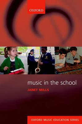 Music in the School - Oxford Music Education (Paperback)