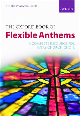 The Oxford Book of Flexible Anthems: A complete resource for every church choir - Flexible Anthologies (Sheet music)