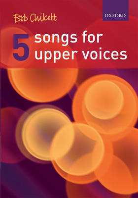 Five Songs for Upper Voices: Vocal score (Sheet music)