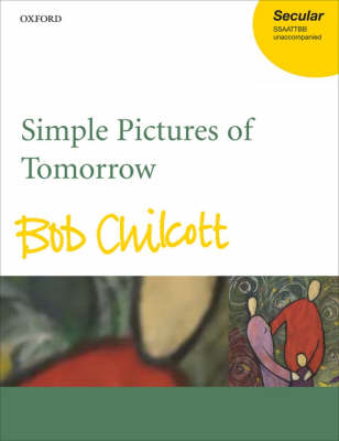 Simple Pictures of Tomorrow: Vocal score (Sheet music)