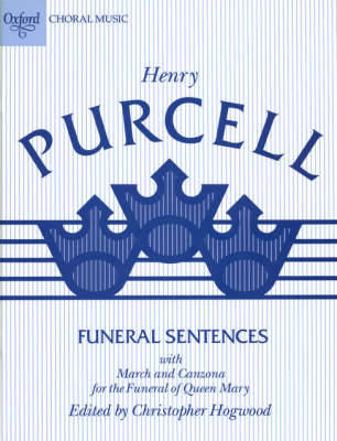 Funeral Sentences with March and Cazon: For the Funeral of Queen Mary (Paperback)