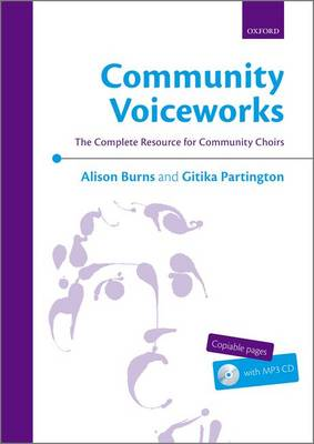 Community Voiceworks: The Complete Resource for Community Choirs - Voiceworks (Sheet music)