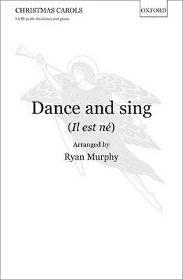 Dance and sing (Il est ne): Vocal score (Sheet music)