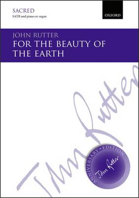 For the beauty of the earth: SATB vocal score - John Rutter Anniversary Edition (Sheet music)