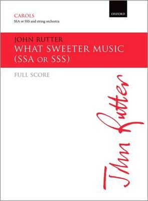 What sweeter music: Full score for upper voice version (Sheet music)