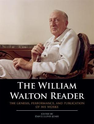 The William Walton Reader: The genesis, performance, and publication of his works (Paperback)