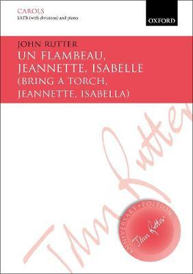 Un flambeau, Jeannette, Isabelle/Bring a torch, Jeannette, Isabella: Vocal score - John Rutter Anniversary Edition (Sheet music)