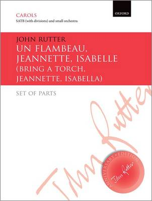 Un flambeau, Jeannette, Isabelle/Bring a torch, Jeannette, Isabella - John Rutter Anniversary Edition (Paperback)