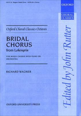 Bridal Chorus from Lohengrin: Vocal score - Oxford Choral Classics Octavos (Sheet music)
