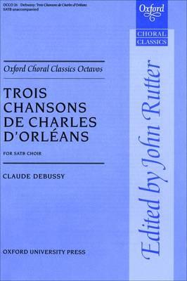 Trois Chansons De Charles D'Orleans - Oxford Choral Classics Octavos (Sheet music)