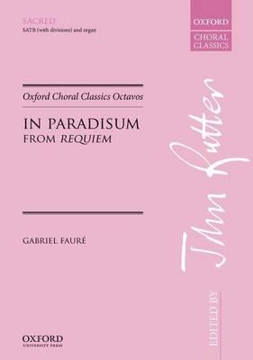 In Paradisum: from Requiem - Oxford Choral Classics Octavos (Sheet music)