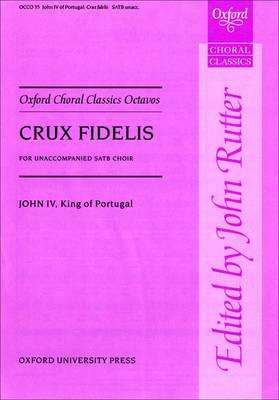 Crux fidelis: Vocal score - Oxford Choral Classics Octavos (Sheet music)