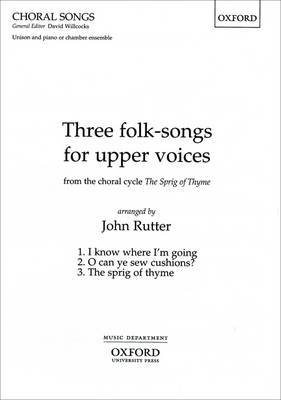 Three folk-songs for upper voices from The Sprig of Thyme (Sheet music)