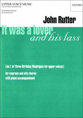 It was a lover and his lass: No.1 of Three Birthday Madrigals for upper voices (Sheet music)