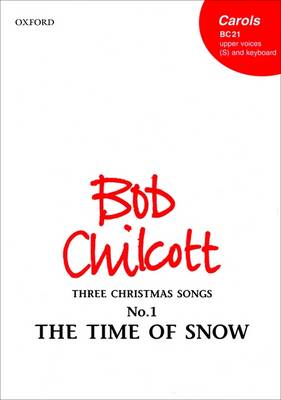 The Time of Snow: No. 1 of Three Christmas Songs (Sheet music)
