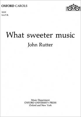 What sweeter music: SATB vocal score (Sheet music)
