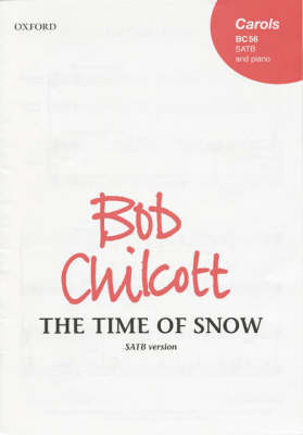 The Time of Snow: SATB vocal score (Sheet music)