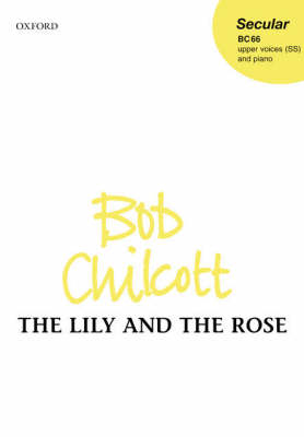The Lily and the Rose: SS vocal score (Sheet music)