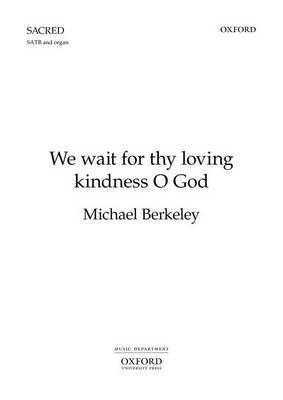 We wait for thy loving kindness O God (Sheet music)