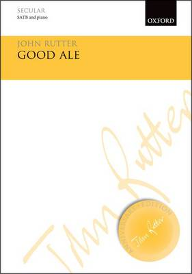 Good Ale - John Rutter Anniversary Edition (Sheet music)