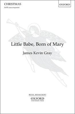 Little Babe, Born of Mary: Vocal score (Sheet music)