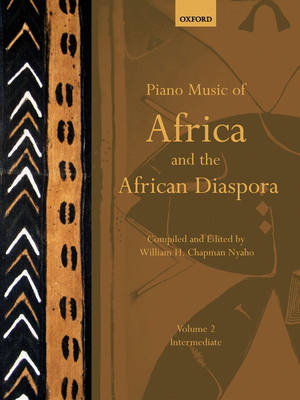 Piano Music of Africa and the African Diaspora Volume 2: Intermediate - Piano Music of the African Diaspora (Sheet music)
