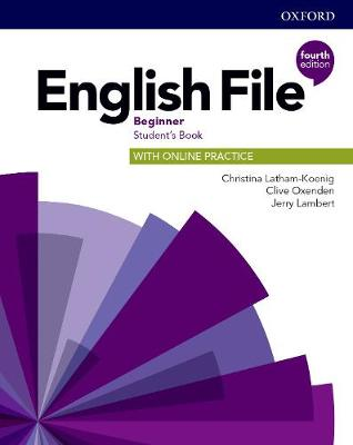 English File: Beginner: Student's Book with Online Practice: Gets you talking - English File