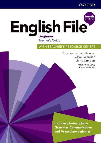 English File: Beginner: Teachers Book & Teacher Resource Centre Pack - English File