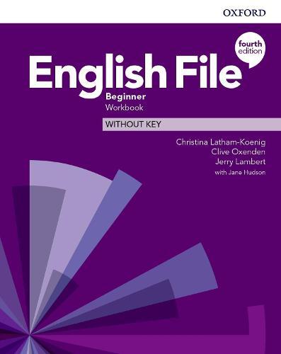 English File: Beginner: Workbook Without Key - English File (Paperback)