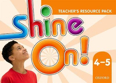 Shine On!: (Levels 4-6): Teacher's Resource Pack - Shine On!