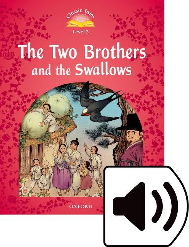 Classic Tales Second Edition: Level 2: The Two Brothers and the Swallows - Classic Tales Second Edition