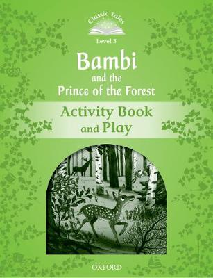 Classic Tales Second Edition: Level 3: Bambi and the Prince of the Forest Activity Book and Play - Classic Tales Second Edition (Paperback)