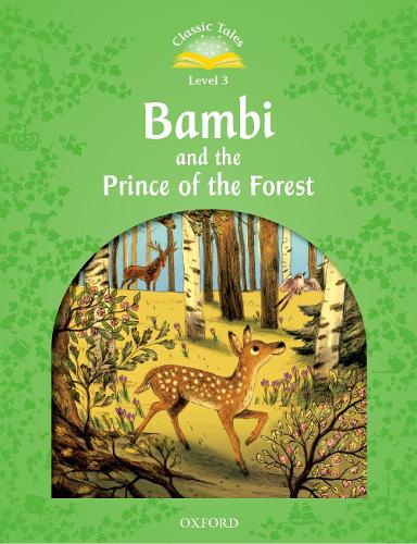 Classic Tales Second Edition: Level 3: Bambi and the Prince of the Forest - Classic Tales Second Edition (Paperback)