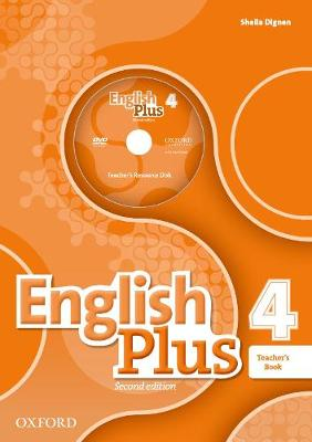 English Plus: Level 4: Teacher's Book with Teacher's Resource Disk and access to Practice Kit - English Plus