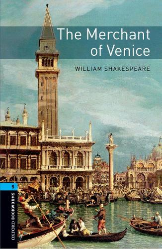 Oxford Bookworms Library: Level 5:: The Merchant of Venice - Oxford Bookworms Library (Paperback)