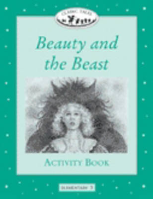 Classic Tales: Beauty and the Beast Activity Book Elementary level 3 (Paperback)