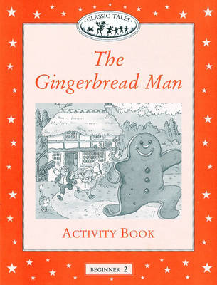Classic Tales: Gingerbread Man Activity Book Beginner level 2 (Paperback)