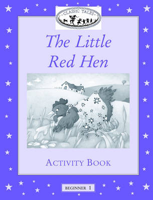 Classic Tales: Little Red Hen Activity Book Beginner level 1 (Paperback)